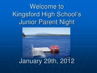 Welcome to Kingsford High School's Junior Parent Night January 29th, 2012