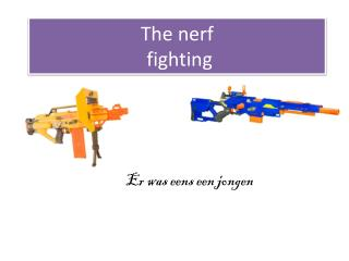 The nerf fighting