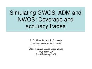 Simulating GWOS, ADM and NWOS: Coverage and accuracy trades