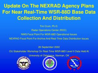 Update On The NEXRAD Agency Plans For Near Real-Time WSR-88D Base Data Collection And Distribution