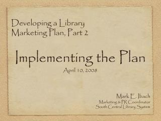 Developing a Library Marketing Plan, Part 2