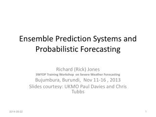 Ensemble Prediction Systems and Probabilistic Forecasting