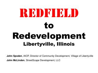 Redfield to Redevelopment Libertyville, Illinois