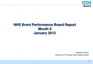 NHS Brent Performance Board Report Month 9 January 2012
