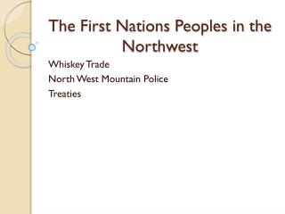 The First Nations Peoples in the Northwest
