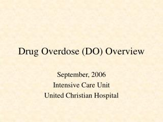 Drug Overdose (DO) Overview