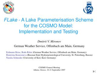 FLake  - A Lake Parameterisation Scheme for the COSMO Model:  Implementation and Testing