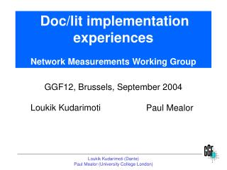 Doc/lit implementation experiences Network Measurements Working Group