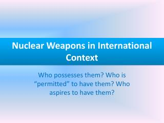 Nuclear  Weapons  in  International Context