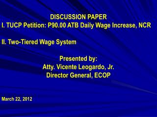 DISCUSSION PAPER  TUCP Petition: P90.00 ATB Daily Wage Increase, NCR II. Two-Tiered Wage System