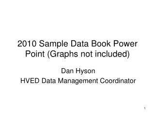 2010 Sample Data Book Power Point (Graphs not included)