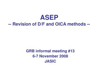 ASEP  -- Revision of D/F and OICA methods --