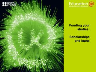 Funding your studies:  Scholarships and loans