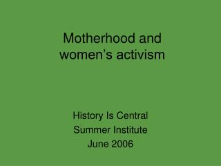 Motherhood and  women's activism
