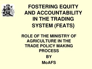 FOSTERING EQUITY AND ACCOUNTABILITY IN THE TRADING SYSTEM (FEATS )