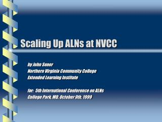 Scaling Up ALNs at NVCC