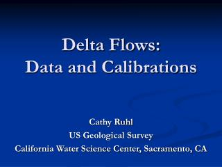 Delta Flows: Data and Calibrations