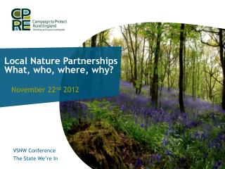 Local Nature Partnerships What, who, where, why?
