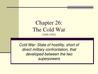 Chapter 26: The Cold War (1945-1952)