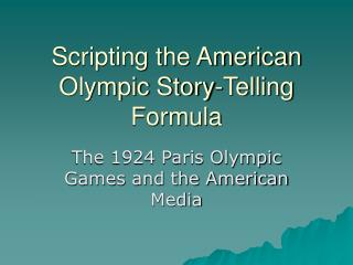 Scripting the American Olympic Story-Telling Formula