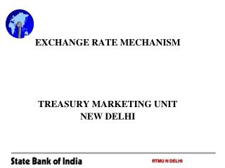 EXCHANGE RATE MECHANISM TREASURY MARKETING UNIT NEW DELHI