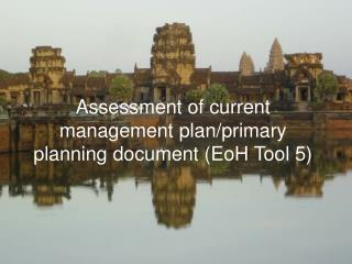 Assessment of current management plan/primary planning document (EoH Tool 5)