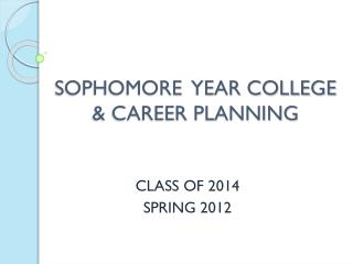SOPHOMORE  YEAR COLLEGE & CAREER PLANNING