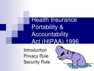 Health Insurance Portability & Accountability  Act (HIPAA) 1996