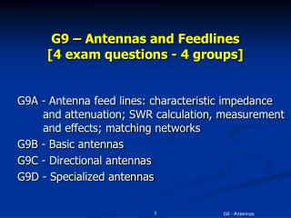 G9 – Antennas and  Feedlines [4 exam questions - 4 groups]