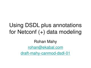 Using DSDL plus annotations for Netconf (+) data modeling