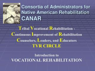 Consortia of Administrators for Native American Rehabilitation CANAR