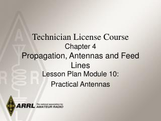 Technician License Course Chapter 4 Propagation, Antennas and Feed Lines