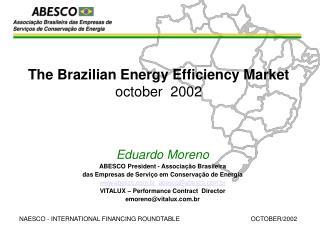 The Brazilian Energy Efficiency Market october  2002