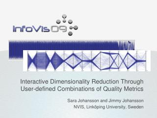 Interactive Dimensionality Reduction Through User-defined Combinations of Quality Metrics