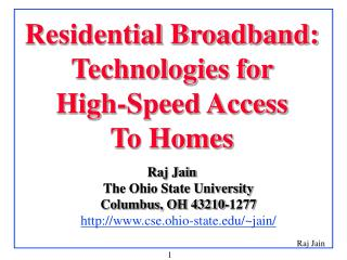 Residential Broadband: Technologies for  High-Speed Access  To Homes