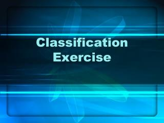 Classification Exercise