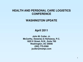 HEALTH AND PERSONAL CARE LOGISTICS CONFERENCE WASHINGTON UPDATE April 2011