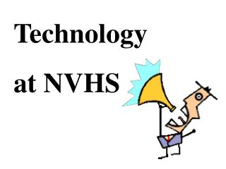 Technology at NVHS