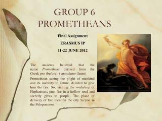 GROUP 6  PROMETHEANS