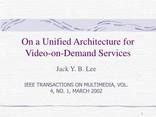 On a Unified Architecture for Video-on-Demand Services