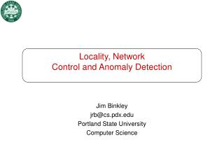 Locality, Network  Control and Anomaly Detection
