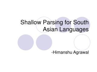 Shallow Parsing for South Asian Languages