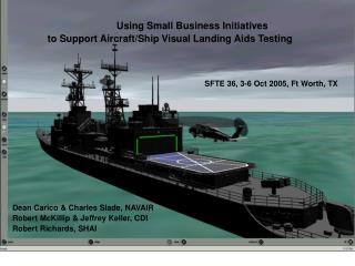 Using Small Business Initiatives  to Support Aircraft/Ship Visual Landing Aids Testing