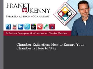 Chamber Extinction: How  to  Ensure  Your Chamber is  Here to  Stay