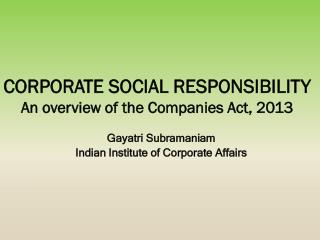 CORPORATE SOCIAL RESPONSIBILITY  An overview of the Companies Act, 2013