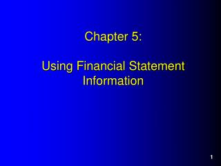 Chapter 5:  Using Financial Statement Information