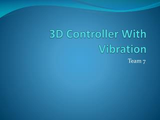 3D Controller With Vibration