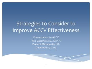 Strategies to Consider to Improve ACCV Effectiveness