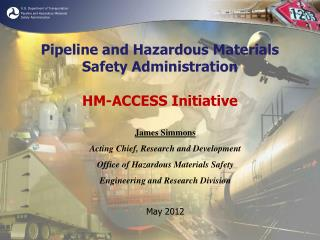 Pipeline and Hazardous Materials Safety Administration HM-ACCESS Initiative