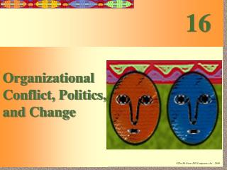 Organizational Conflict, Politics, and Change